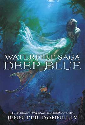 Waterfire Saga: Deep Blue : Book 1