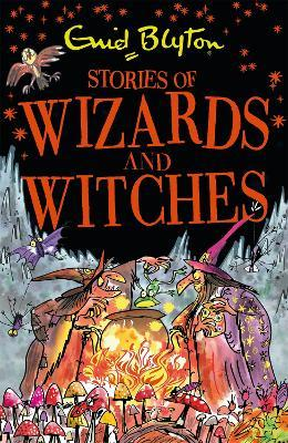 Stories Of Wizards And Witches Enid Blyton 9781444939972