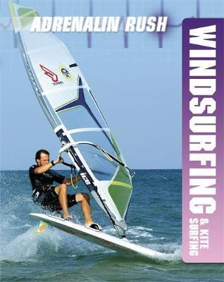 Adrenalin Rush: Windsurfing & Kite Surfing