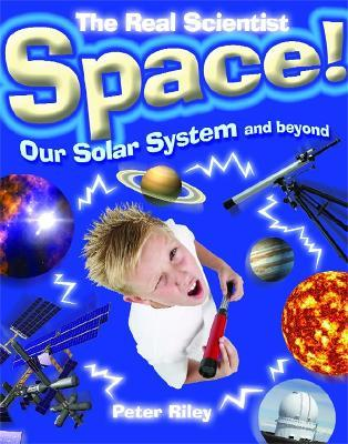 The Real Scientist Space-Our Solar System and Beyond