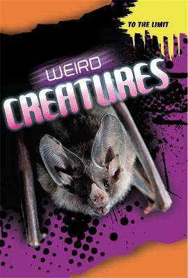 To The Limit: Weird Creatures