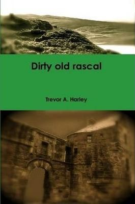 Dirty Old Rascal Cover Image