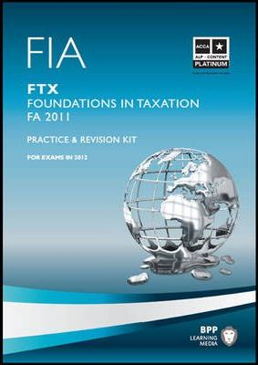 FIA Foundations in Taxation - FTX Revision Kit 2011 : Revision Kit