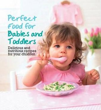 Perfect Food for Babies & Toddlers