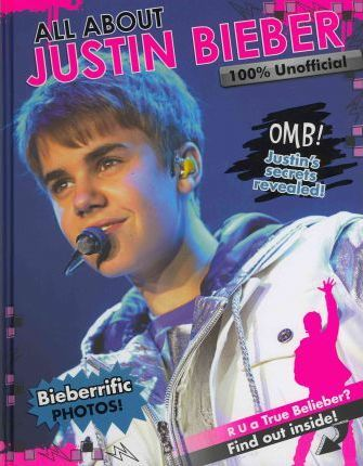 All About Justin Bieber 100% Unofficial