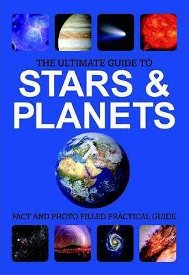 The Ultimate Guide to Stars & Planets