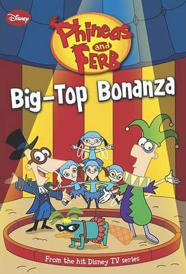 Phineas and Ferb - Big Top Bonanza
