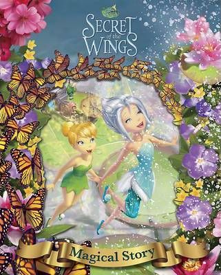 Disney Tinker Bell and the Secret of the Wings - The Magical Story  With a 3D-effect cover!