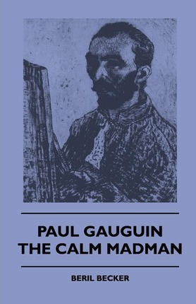 Paul Gauguin - The Calm Madman Cover Image