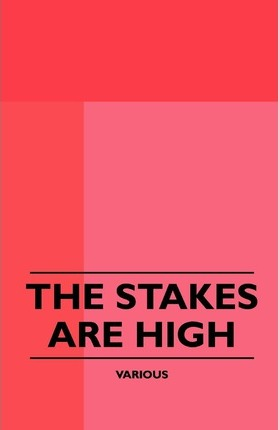 The Stakes Are High Cover Image
