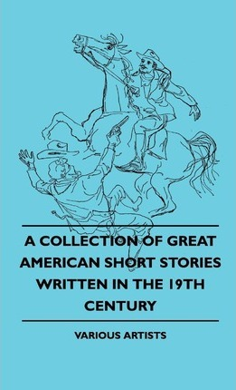 A Collection Of Great American Short Stories Written In The 19th Century Cover Image