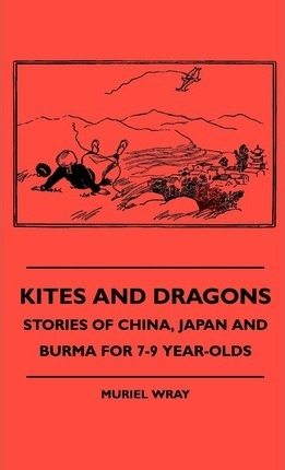 Kites And Dragons - Stories Of China, Japan And Burma For 7-9 Year-Olds Cover Image