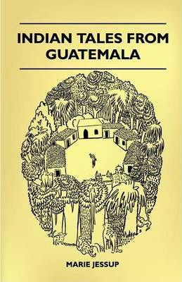Indian Tales From Guatemala Cover Image