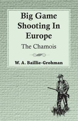 Big Game Shooting In Europe - The Chamois