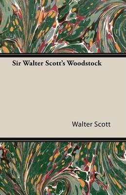 Sir Walter Scott's Woodstock Cover Image