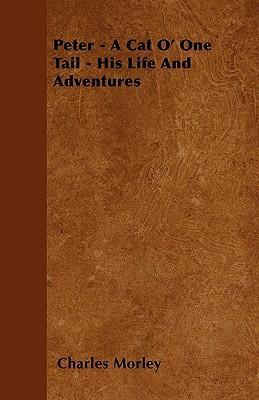 Peter - A Cat O' One Tail - His Life And Adventures Cover Image
