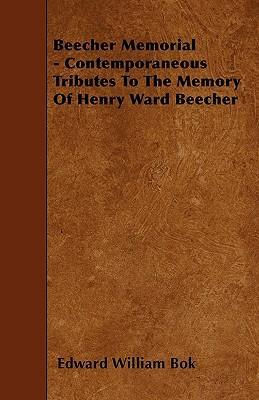 Beecher Memorial - Contemporaneous Tributes To The Memory Of Henry Ward Beecher Cover Image