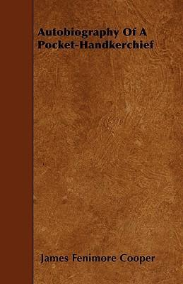 Autobiography Of A Pocket-Handkerchief Cover Image