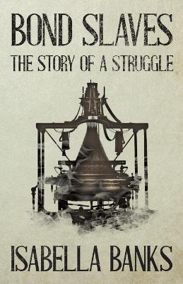 Bond Slaves - The Story Of A Struggle Cover Image