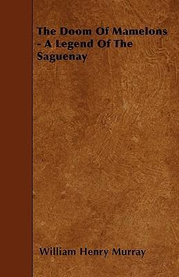 The Doom Of Mamelons - A Legend Of The Saguenay Cover Image