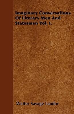 Imaginary Conversations Of Literary Men And Statesmen Vol. I. Cover Image