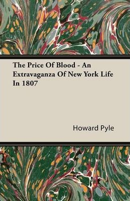 The Price Of Blood - An Extravaganza Of New York Life In 1807 Cover Image