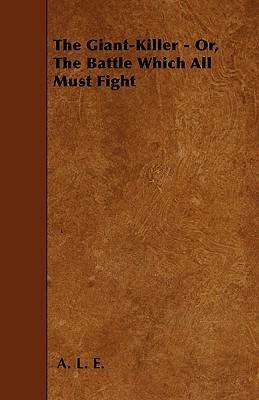 The Giant-Killer - Or, The Battle Which All Must Fight Cover Image