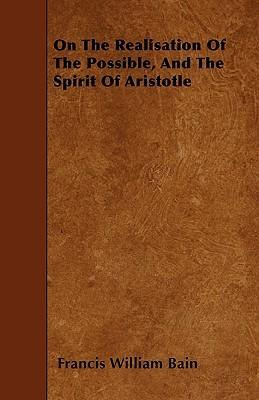 On The Realisation Of The Possible, And The Spirit Of Aristotle Cover Image