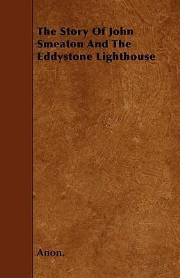 The Story Of John Smeaton And The Eddystone Lighthouse Cover Image