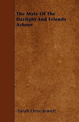 The Mate Of The Daylight And Friends Ashore Cover Image