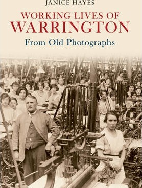 Working Lives of Warrington From Old Photographs