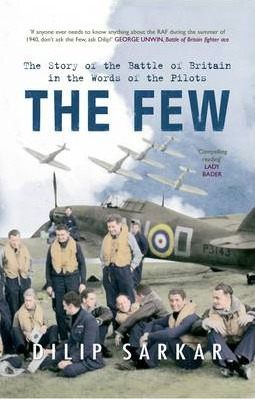 The Few : The Story of the Battle of Britain in the Words of the Pilots