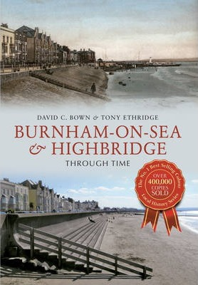 Burnham-on-Sea & Highbridge Through Time