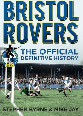 Bristol Rovers  The Official Definitive History