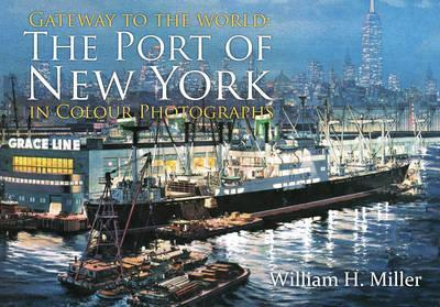 Gateway to the World : The Port of New York in Colour Photographs