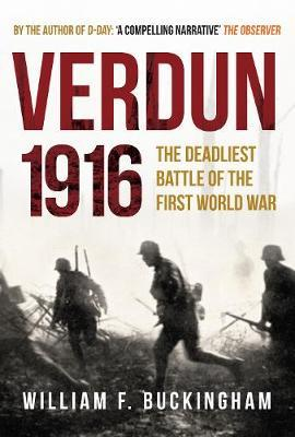 Verdun 1916 : The Deadliest Battle of the First World War