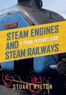 Steam Engines and Steam Railways: A Young Person's Guide