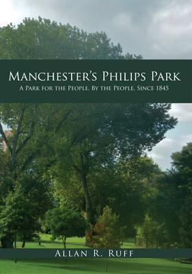 Manchester's Philips Park: A Park for the People, By the People, Since 1845
