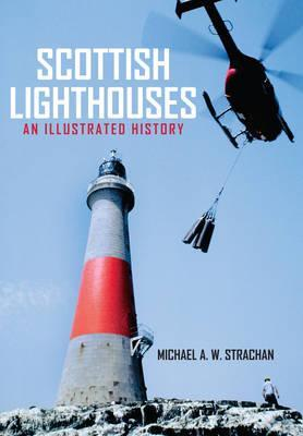 Scottish Lighthouses  An Illustrated History