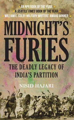 Midnight's Furies 'The Deadly Legacy of India's Partition' - Nisid Hajari