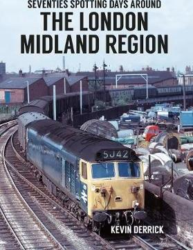 Seventies Spotting Days Around the London Midland Region