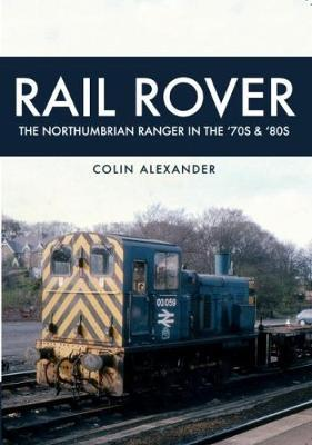 Rail Rover The Northumbrian Ranger in the 70s & 80s