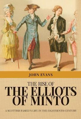 The Rise of the Elliots of Minto