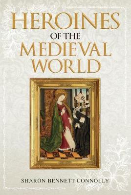 Heroines of the Medieval World