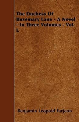 The Duchess Of Rosemary Lane - A Novel - In Three Volumes - Vol. I. Cover Image