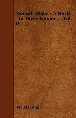Monsell Digby - A Novel - In Three Volumes - Vol. II. Cover Image