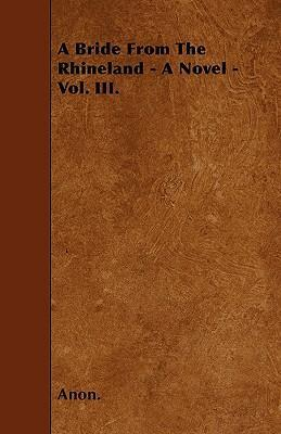 A Bride From The Rhineland - A Novel - Vol. III. Cover Image