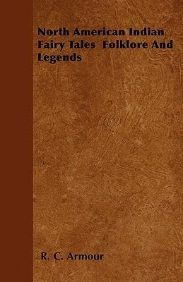 North American Indian Fairy Tales Folklore And Legends Cover Image
