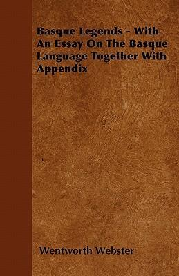 Basque Legends - With An Essay On The Basque Language Together With Appendix Cover Image