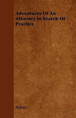 Adventures Of An Attorney In Search Of Practice Cover Image